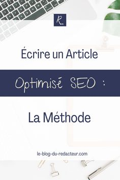 Techniques et astuces pour rédiger des articles bien référencés. #SEO #astucesSEO #traficnaturel #optimisationGoogle Des Articles, Internet, Page Web, Seo, Lifestyle, Writing Tips