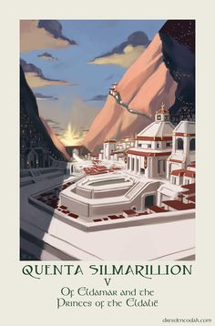 The Silmarillion Project: Of Eldamar and the Princes of the Eldalie.
