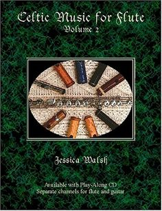 Celtic Music for Flute Volume 2 Book/audio CD: Jessica Walsh: 9781882146154: Amazon.com: Books