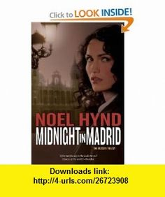 Midnight in Madrid (The Russian Trilogy, Book 2) Noel Hynd , ISBN-10: 0310278724  ,  , ASIN: B003E7EXKY , tutorials , pdf , ebook , torrent , downloads , rapidshare , filesonic , hotfile , megaupload , fileserve