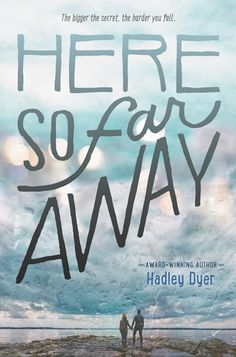 Cover Reveal: Here, So Far Away by Hadley Dyer - On sale March 20, 2018! #CoverReveal