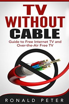 TV Without Cable: Guide to Free Internet TV and Over-the-Air Free TV (Streaming Devices Book 1) - http://www.kindle-free-books.com/tv-without-cable-guide-to-free-internet-tv-and-over-the-air-free-tv-streaming-devices-book-1