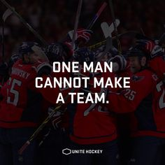 """One man cannot make a team."" Ice Hockey Inspirational Quotes"