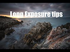Long Exposure Photography Tips and Tricks - YouTube