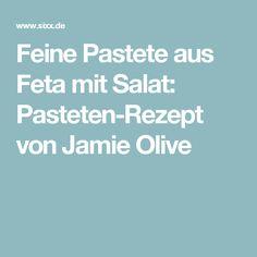 Feine Pastete aus Feta mit Salat: Pasteten-Rezept von Jamie Olive