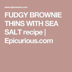 FUDGY BROWNIE THINS WITH SEA SALT recipe | Epicurious.com