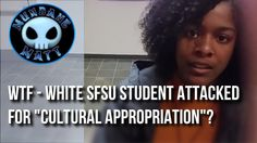 "[News] WTF - White SFSU Student attacked for ""Cultural Appropriation""?"