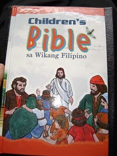 Children's Bible Sa Wikang Filipino / Children's Bible From the Philippines / Inilimbag Sa Pilipinas / Pilipino Children's Bible