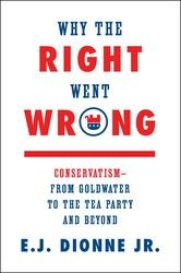 From one of our most engaging political reporters and the author of Why Americans Hate Politics; the story of conservatism from the Goldwater 1960s to...