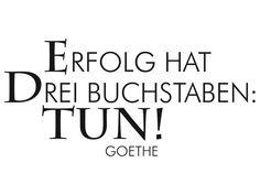 #goethe,#erfolg,#tun,#dreibuchstaben,#hat,#maximumview,#christopherkaplan
