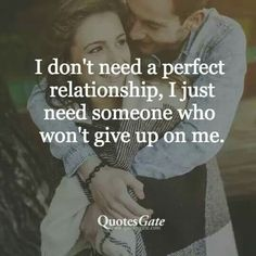 I need someone Who won't give up on me