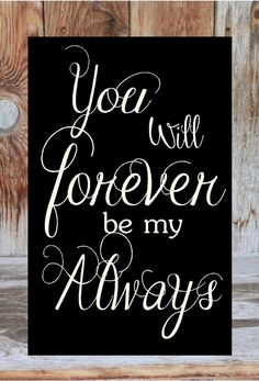 Found on Etsy - YOU will FOREVER be my ALWAYS.- wood Home decor master bedroom photo gallery baby nursery sign with vinyl lettering wedding anniversary Love Quotes For Him, Quotes To Live By, Me Quotes, Husband Quotes, Sassy Quotes, Sign Quotes, Wood Home Decor, Love My Husband, Love You