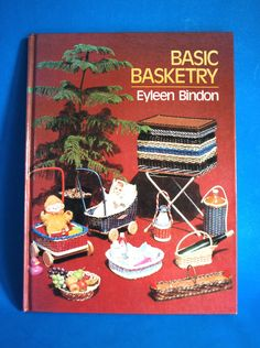Basic Basketry Hardcover Book By Eyleen Bindon Vintage Retro New Zealand Pattern Tutorials DIY How To Guides Weaving by FunkyKoala on Etsy
