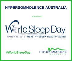 World Sleep Day 2019 Idiopathic Hypersomnia, Healthy Sleep, Healthy Aging, Good Sleep, Disorders, Slogan, World, Day