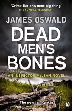 Dead Men's Bones (Inspector McLean, Bk 4) by James Oswald