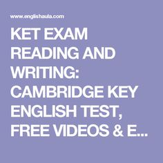 KET EXAM READING AND WRITING: CAMBRIDGE KEY ENGLISH TEST, FREE VIDEOS & EXERCISES, PRACTICE TESTS