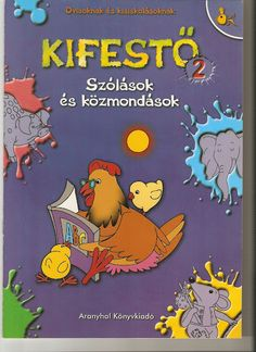 Kifestő - szólások és közmondások Web Gallery, Alphabet Worksheets, Home Learning, Children's Literature, 4 Kids, Adult Coloring Pages, Kindergarten, Album, Teaching