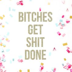 Bitches Get Shit Done Everyday Glitter Banner by TheBlowout
