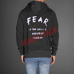 fear is the devil greatest illusion black color Hoodie