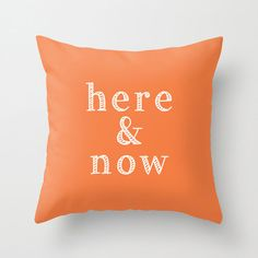 Here and now pillow cover. For the family room.