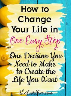 The One Decision You Need to Make to Create the Life You Want!