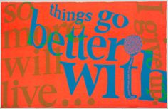 Sister Mary Corita Kent (1918-1986) Things go better with 1967