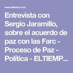 Entrevista con Sergio Jaramillo, sobre el acuerdo de paz con las Farc - Proceso de Paz - Política - ELTIEMPO.COM
