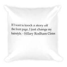 Hillary Rodham Clinton Quote 2 Square Pillow