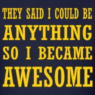 So I became awesome