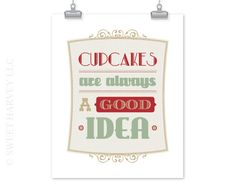 Cupcake Print: Cupcakes Are Always A Good Idea - Kitchen Art Typography Quote - Red, Mint Green, Tan, Taupe, Beige - 8 x 10 Poster. $18.00, via Etsy.