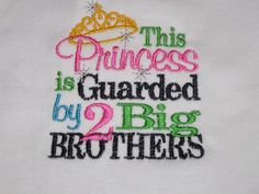 This Princess is Guarded by 2 Big Brothers Shirt or Onesie. $14.49, via Etsy.