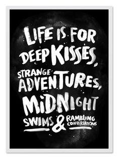 Life is for deep kisses… by WEAREYAWN word art print poster black white motivational quote inspirational words of wisdom motivationmonday Scandinavian fashionista fitness inspiration motivation typography home decor Quotes Thoughts, Life Quotes Love, Quotes To Live By, Quote Life, Life Motto, Life Thoughts, Daily Quotes, The Words, Cool Words