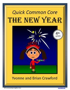 For 4th grade - New Year's Quick Common Core is a packet of ten different math worksheets featuring a New Year theme. $