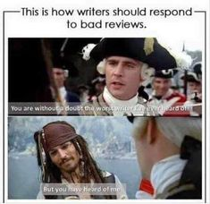 Pirates of the Caribbean - Writers - But you have heard of me - Funny - Humor bilder 9gag Funny, Stupid Funny Memes, Funny Relatable Memes, Hilarious, Funny Quotes, Writer Memes, Book Memes, Book Writing Tips, Writing Quotes
