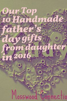 Our Top 10 handmade father's day gifts from daughter in 2016 – Dads and daughters are twined in a way that only they can ever understand. It can be melodramatic and funny. It can be educational and fantastic. It can be a love-hate bond. But most importantly, the love is pure. One thing is for sure, daughters are always grateful for their dads just as dads love their daughters unconditionally.  #father #fathersdaygift  #fathersday #fatherson #fatherslove