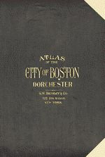 Atlas of the city of Boston, Dorchester : from actual surveys and official plans — 1934