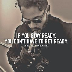 Always be ready all of the time