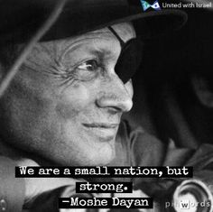 """From FB united with Israel. """"We are a small nation, but strong"""" -Moshe Dayan"""