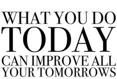 What you do today can improve all your tomorrows. #entrepreneur #entrepreneurship