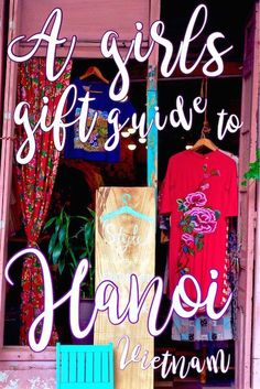 A girls shopping and gift guide to Hanoi Vietnam