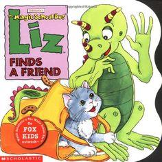 Liz Finds A Friend (Magic School Bus) by Tracey West