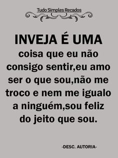 Portuguese Quotes, I Love You Forever, Maria Jose, Me Quotes, Self, Knowledge, Inspirational Quotes, Romantic, Thoughts