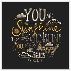 """Print Quote for the day """"You are my sunshine"""" Home Decor Print,Chalkboard Illustration, Chalkboard Art ,Great in any room Chalkboard Print Quote for the day You are myWill You Will You may refer to: Typography Quotes, Typography Inspiration, Typography Prints, Quote Prints, Hand Lettering Quotes, Calligraphy Quotes, The Words, Chalkboard Print, Chalkboard Sayings"""