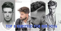 Top 8 Best Hairstyles for Men 2016 and Haircuts Names