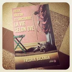"""""""Vieux, râleur et suicidaire : La vie selon Ove"""" de Fredrik Backman"""