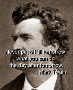 Work Quote : mark twain quotes sayings tomorrow funny witty