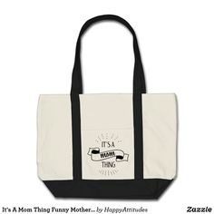 It's A Mom Thing Funny Mother Quote, Mommy, Momma Tote Bag