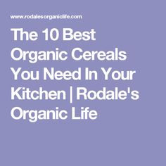 The 10 Best Organic Cereals You Need In Your Kitchen | Rodale's Organic Life