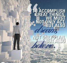 Accomplish great things..