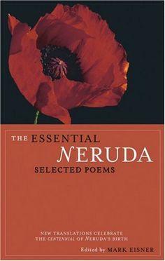 The Essential Neruda (poems of Pablo Neruda)